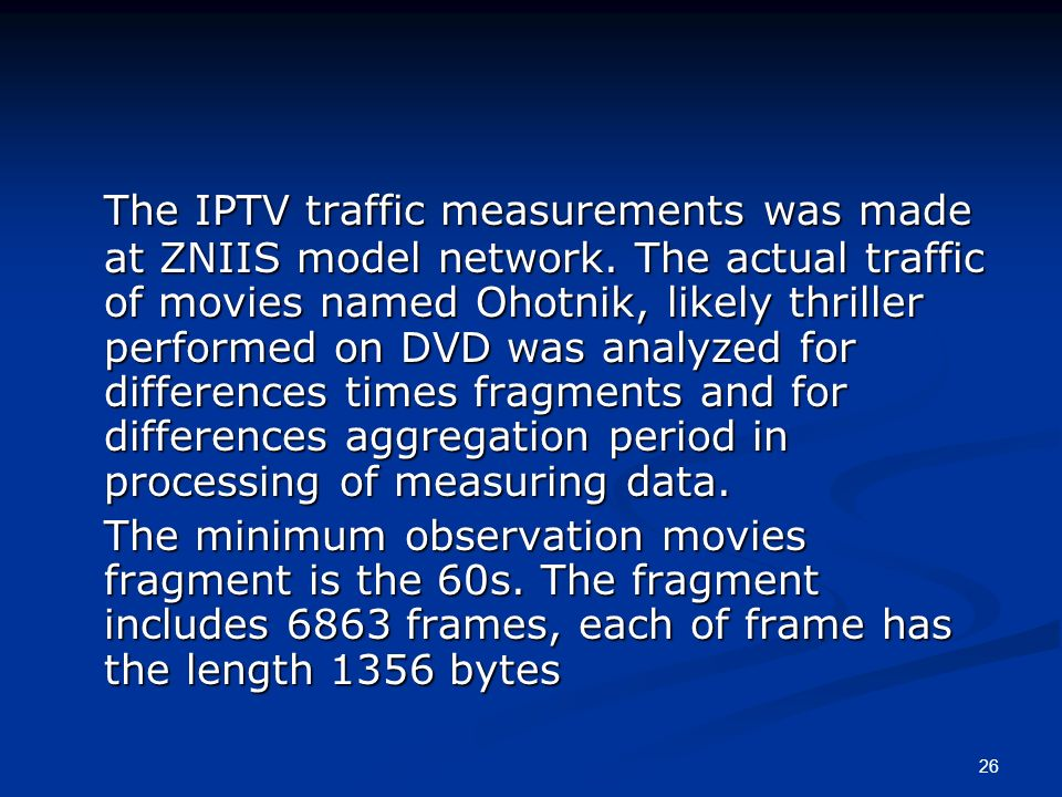 26 The IPTV traffic measurements was made at ZNIIS model network.