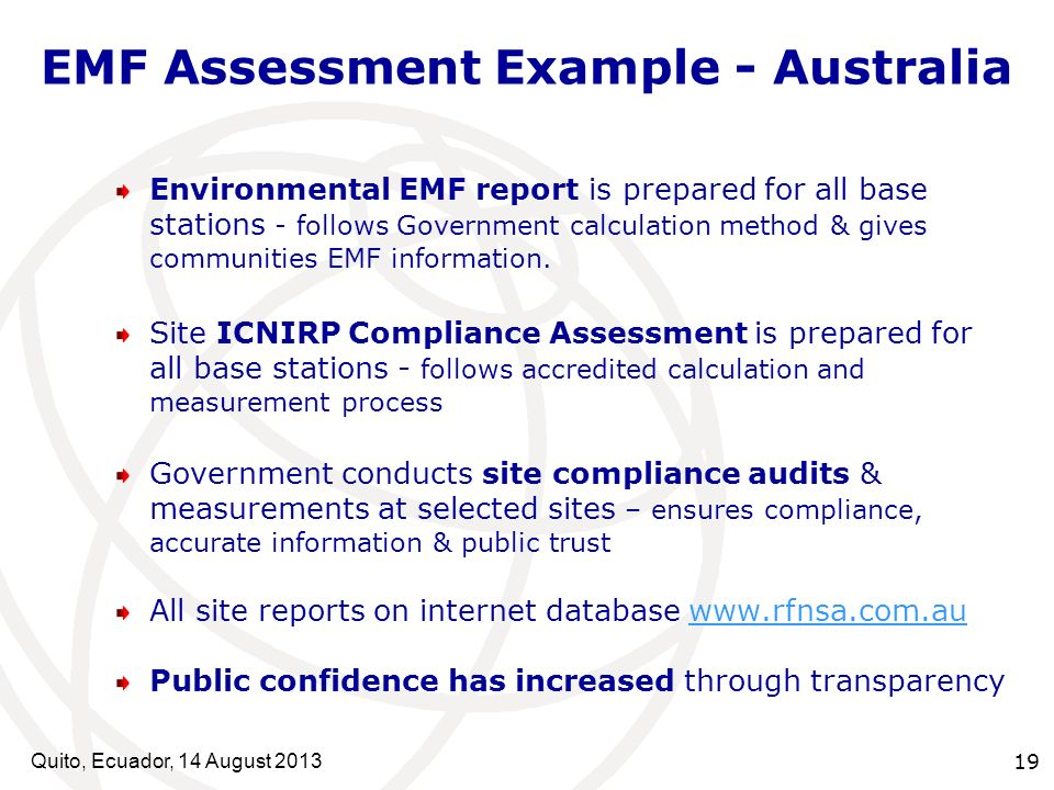 Quito, Ecuador, 14 August EMF Assessment Example - Australia Environmental EMF report is prepared for all base stations - follows Government calculation method & gives communities EMF information.