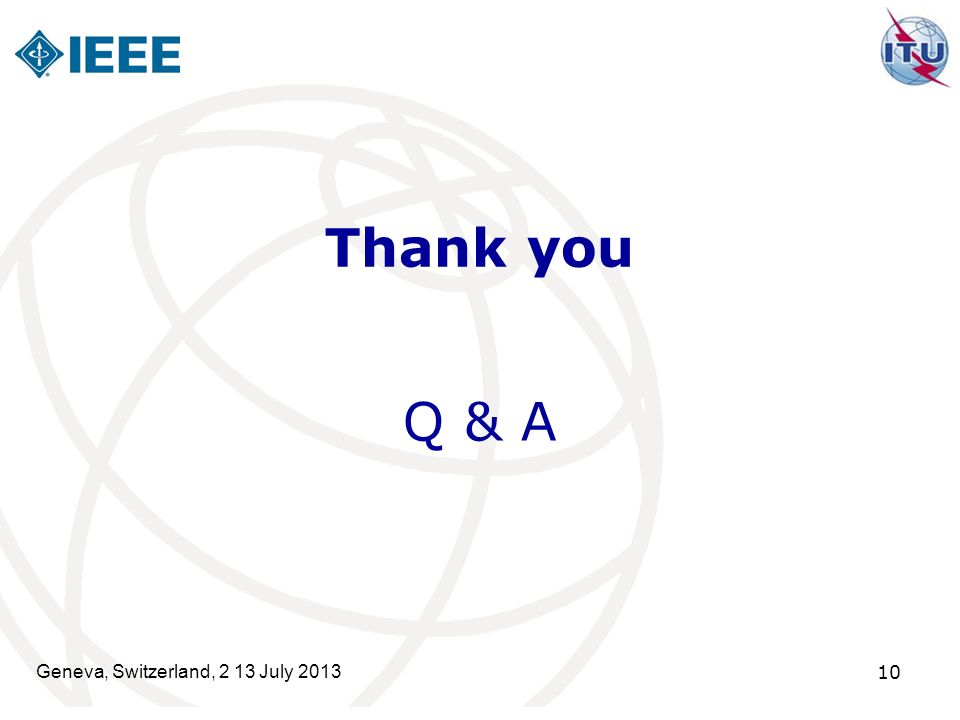 Geneva, Switzerland, 2 13 July 2013 10 Thank you Q & A