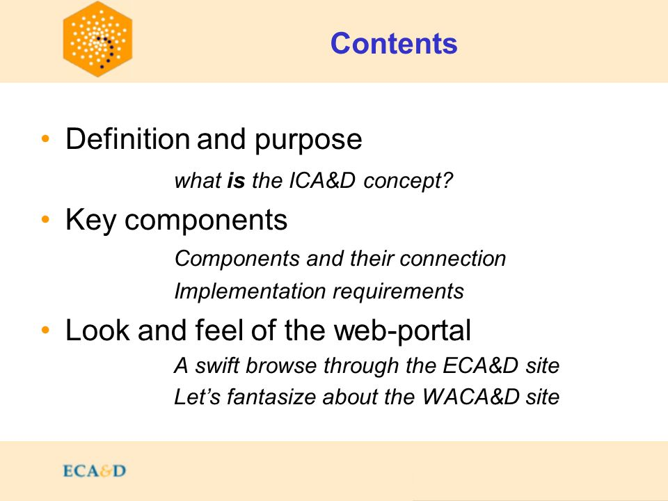 Contents Definition and purpose what is the ICA&D concept.