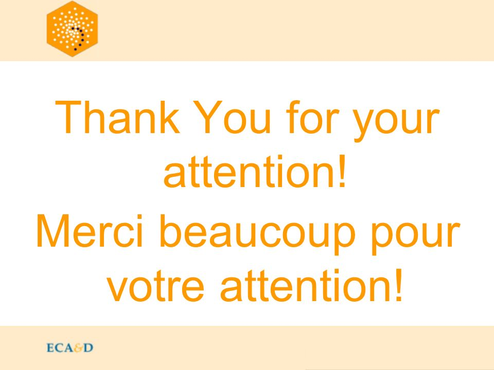 Thank You for your attention! Merci beaucoup pour votre attention!