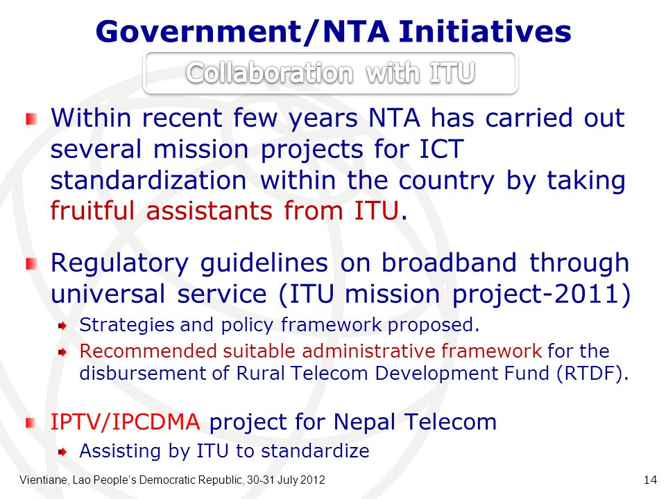 Government/NTA Initiatives Within recent few years NTA has carried out several mission projects for ICT standardization within the country by taking fruitful assistants from ITU.