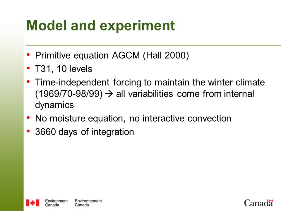 Model and experiment Primitive equation AGCM (Hall 2000).