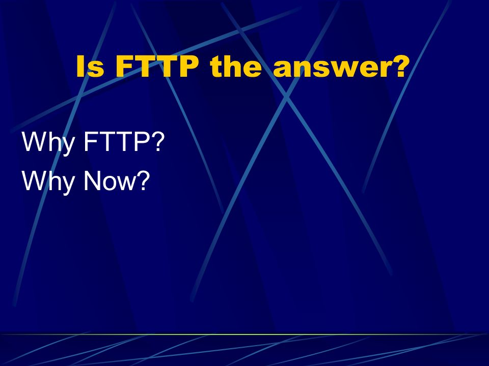 Why FTTP Why Now Is FTTP the answer