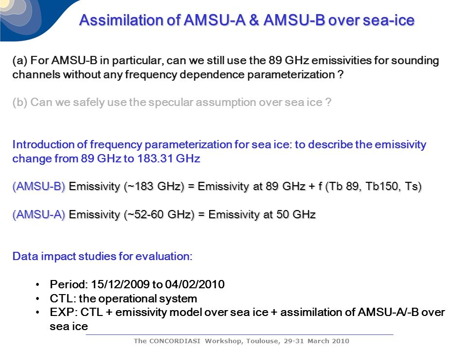 The CONCORDIASI Workshop, Toulouse, 29-31 March 2010 (a) For AMSU-B in particular, can we still use the 89 GHz emissivities for sounding channels without any frequency dependence parameterization .