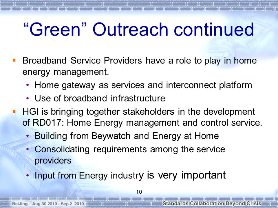 Green Outreach continued Broadband Service Providers have a role to play in home energy management.