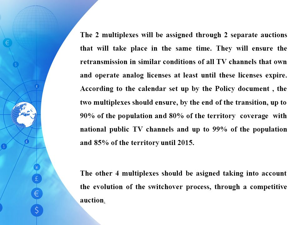 The 2 multiplexes will be assigned through 2 separate auctions that will take place in the same time.