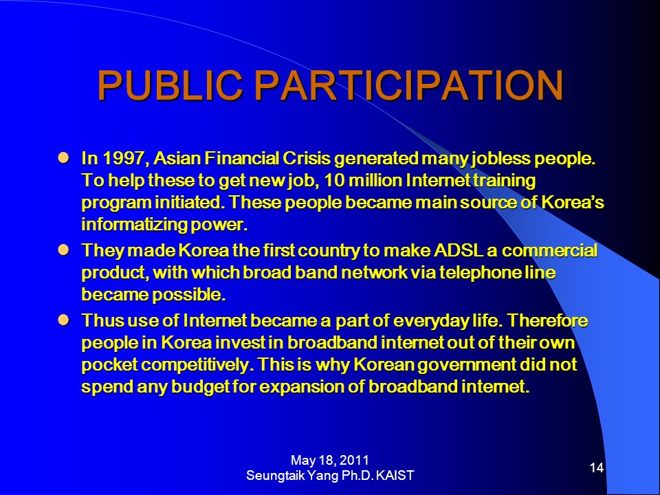PUBLIC PARTICIPATION In 1997, Asian Financial Crisis generated many jobless people.