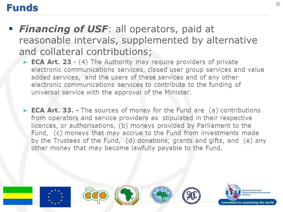 Funds Financing of USF: all operators, paid at reasonable intervals, supplemented by alternative and collateral contributions; ECA Art.