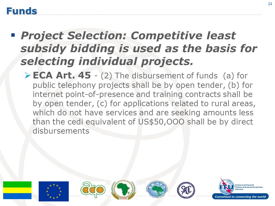 Funds Project Selection: Competitive least subsidy bidding is used as the basis for selecting individual projects.