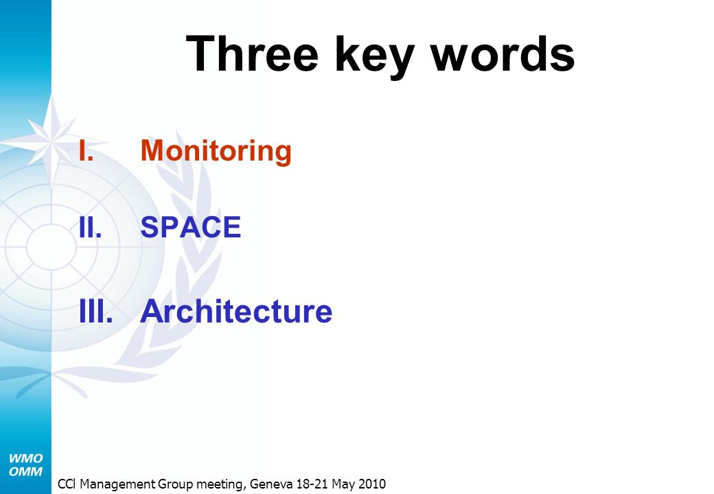 Three key words I.Monitoring II.SPACE III.Architecture CCl Management Group meeting, Geneva May 2010