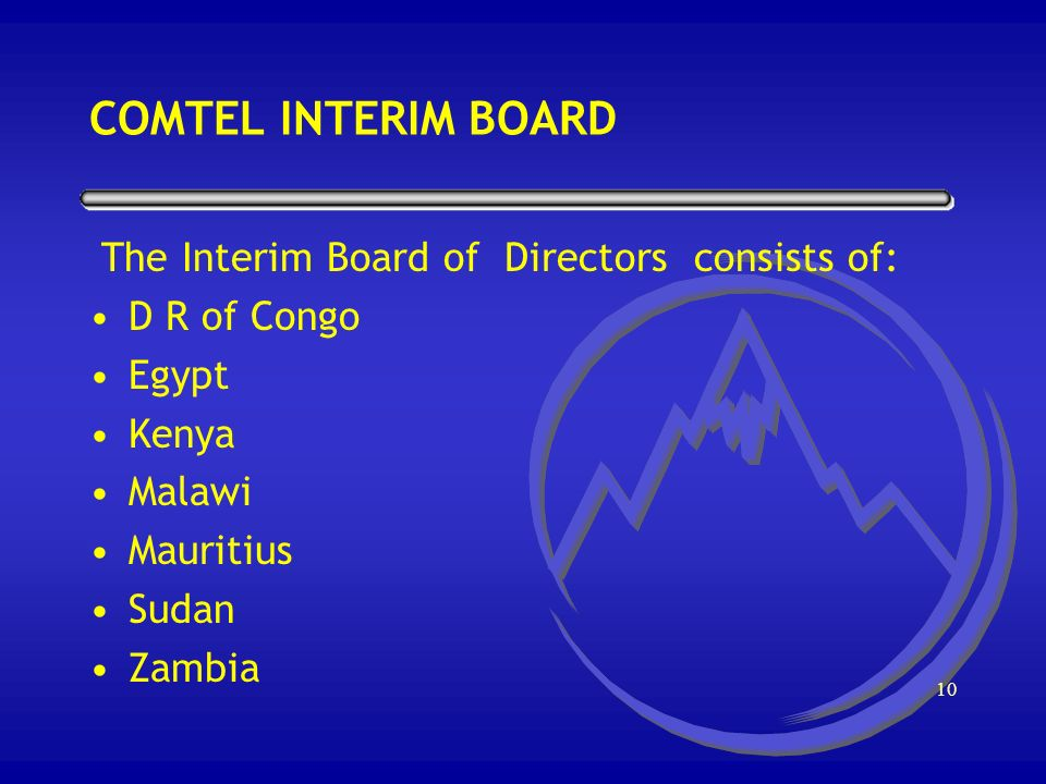 9 COMTEL COMPANIES COMTEL COMMUNICATIONS COMPANY: Registered in Mauritius as an offshore company in May 2000 for the purposes of implementing, operating and managing the regional network.