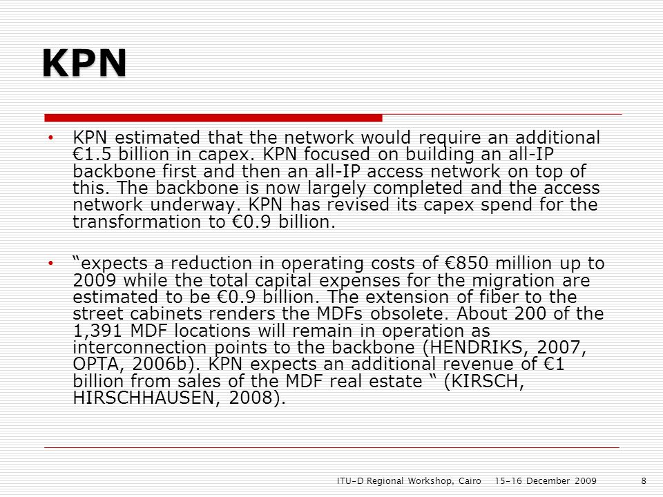 KPN estimated that the network would require an additional 1.5 billion in capex.