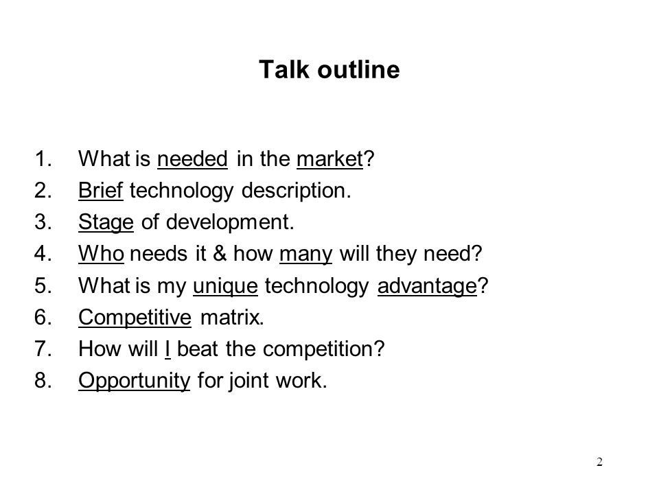 2 Talk outline 1.What is needed in the market. 2.Brief technology description.