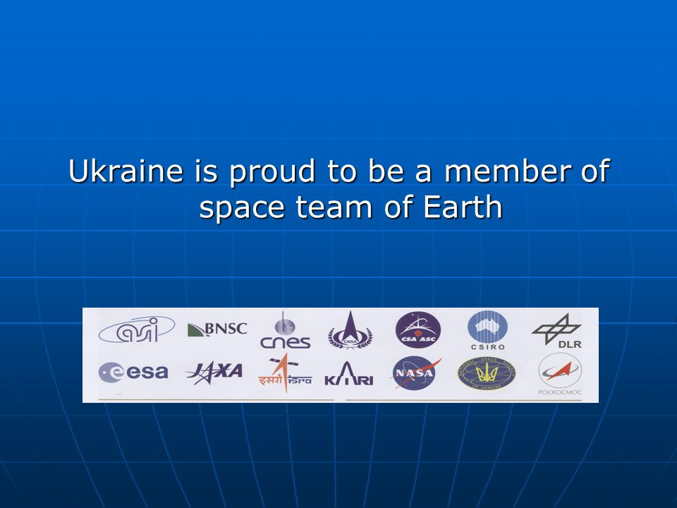 Ukraine is proud to be a member of space team of Earth