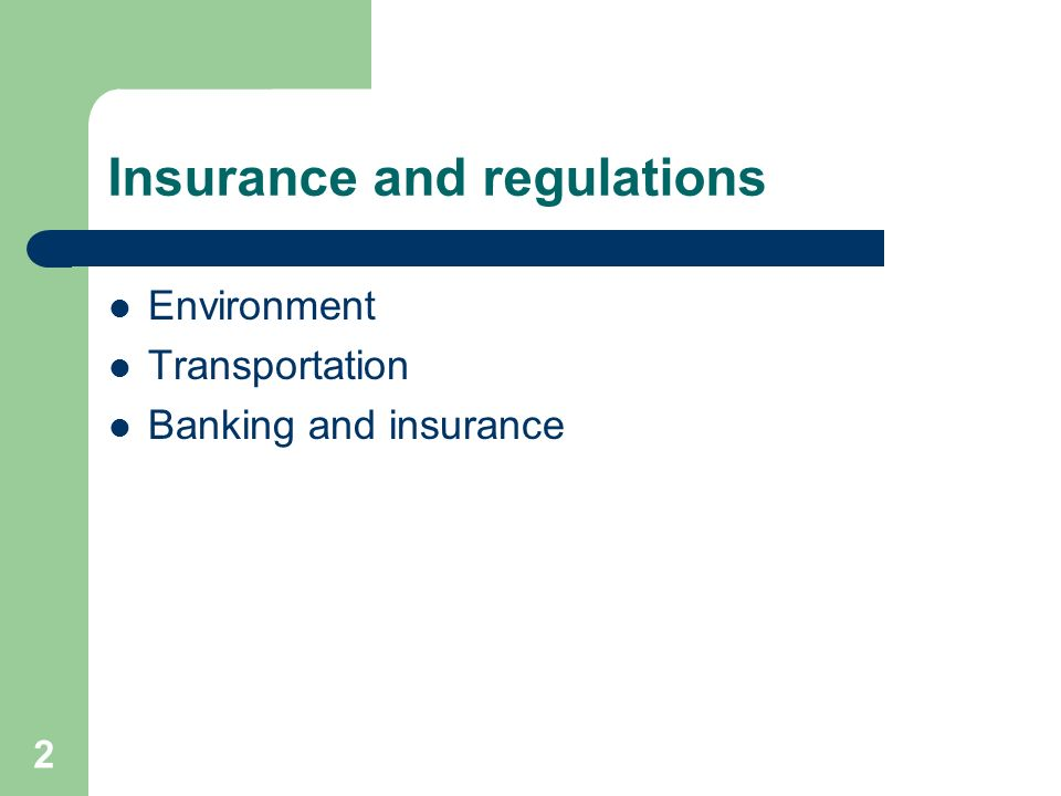 2 Insurance and regulations Environment Transportation Banking and insurance