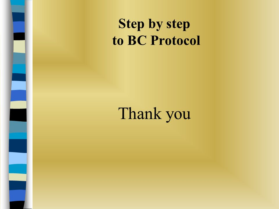 Step by step to BC Protocol Thank you
