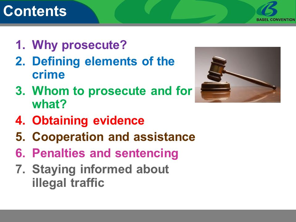 Contents 1.Why prosecute. 2.Defining elements of the crime 3.Whom to prosecute and for what.