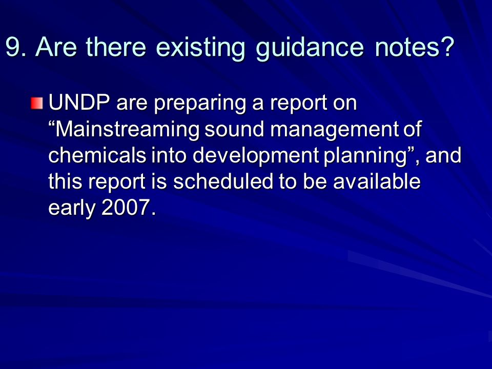 9. Are there existing guidance notes.