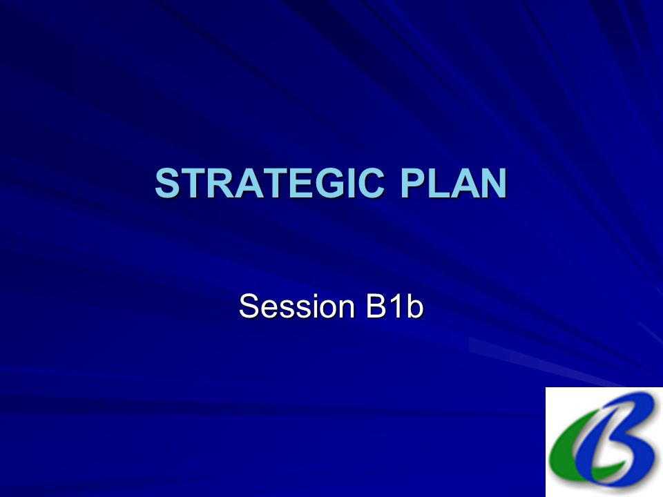 STRATEGIC PLAN Session B1b