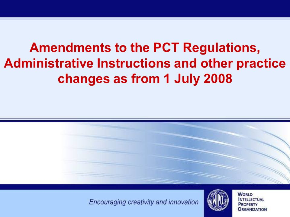 Amendments to the PCT Regulations, Administrative Instructions and other practice changes as from 1 July 2008