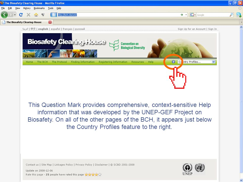 This Question Mark provides comprehensive, context-sensitive Help information that was developed by the UNEP-GEF Project on Biosafety.