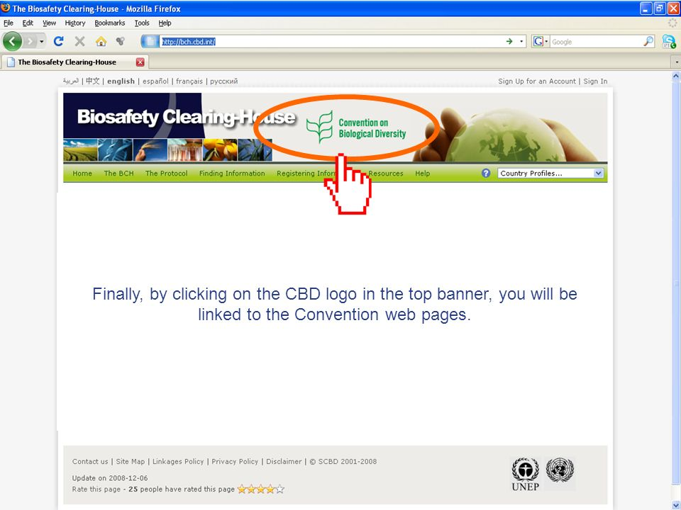 Finally, by clicking on the CBD logo in the top banner, you will be linked to the Convention web pages.