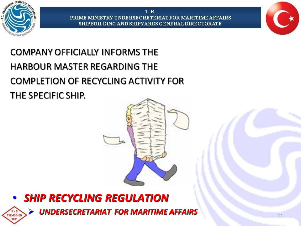 COMPANY OFFICIALLY INFORMS THE HARBOUR MASTER REGARDING THE COMPLETION OF RECYCLING ACTIVITY FOR THE SPECIFIC SHIP.