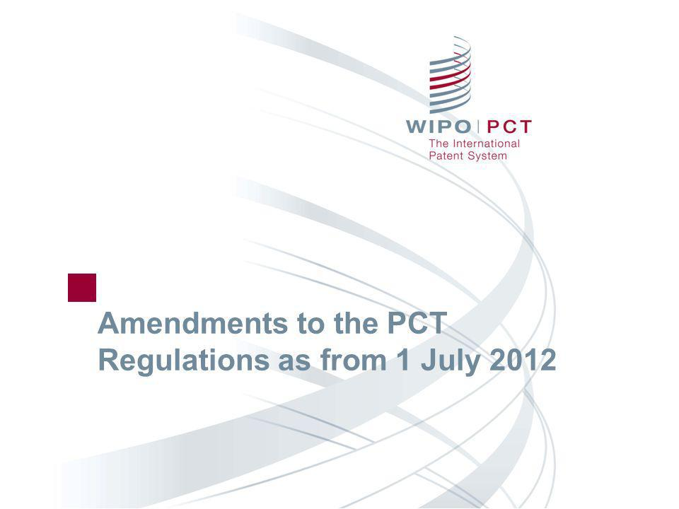 Amendments to the PCT Regulations as from 1 July 2012