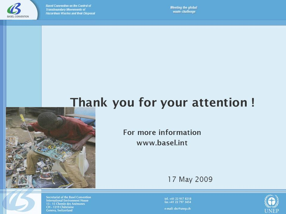 Thank you for your attention ! For more information www.basel.int 17 May 2009