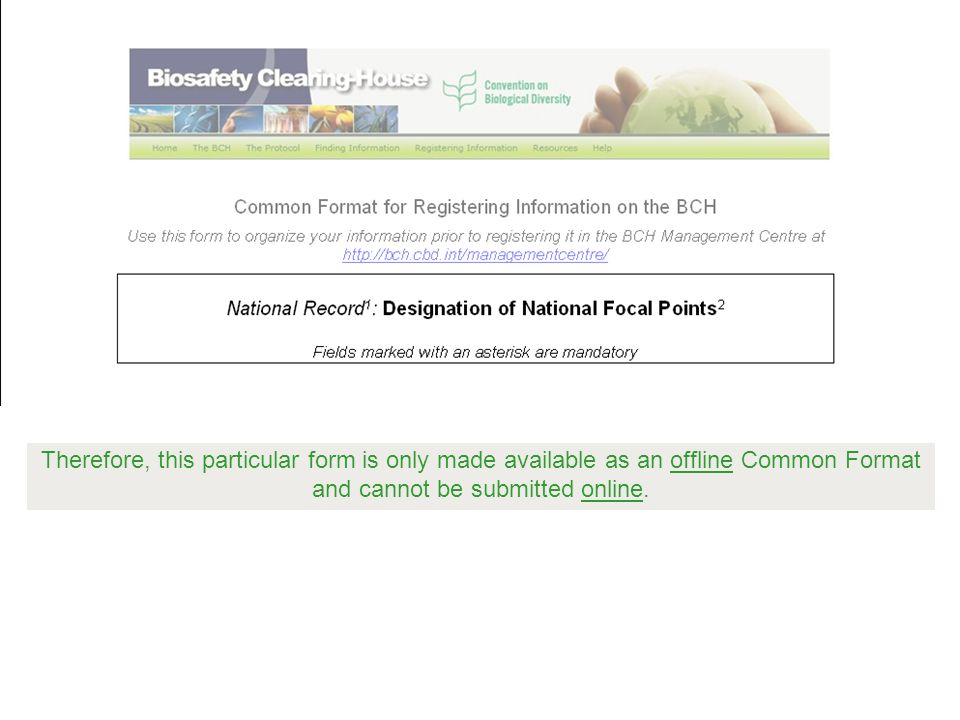 Therefore, this particular form is only made available as an offline Common Format and cannot be submitted online.