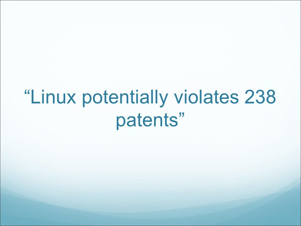 Linux potentially violates 238 patents