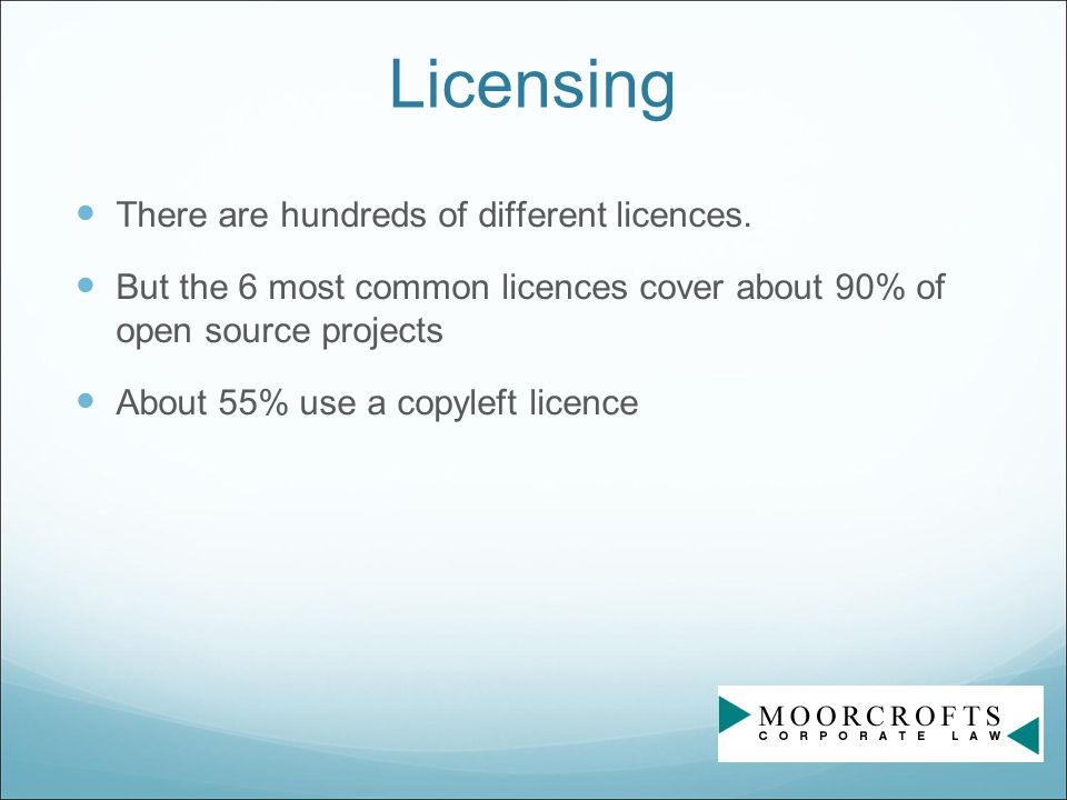 Licensing There are hundreds of different licences.