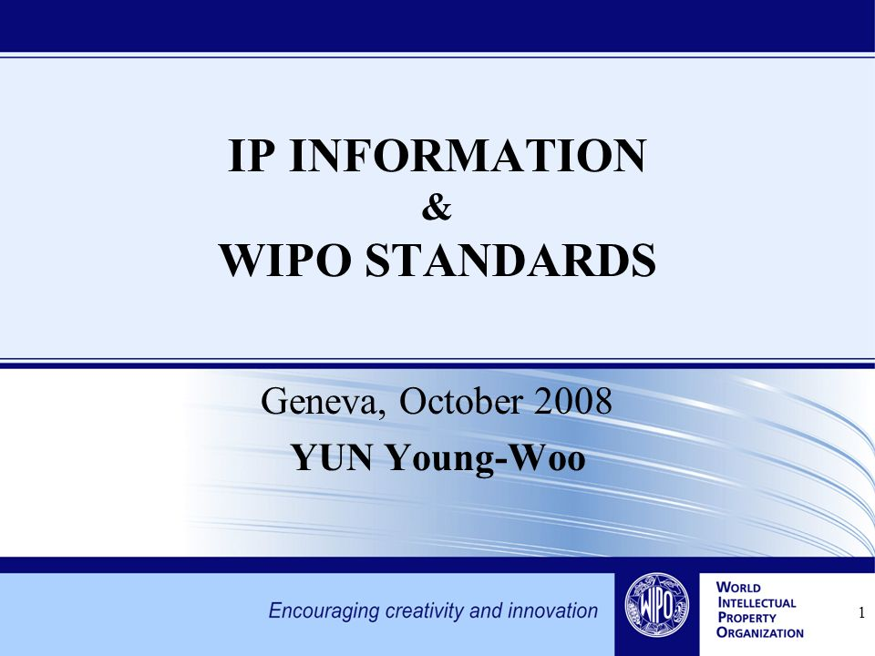 1 Geneva, October 2008 YUN Young-Woo IP INFORMATION & WIPO STANDARDS