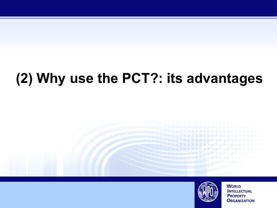 (2) Why use the PCT : its advantages