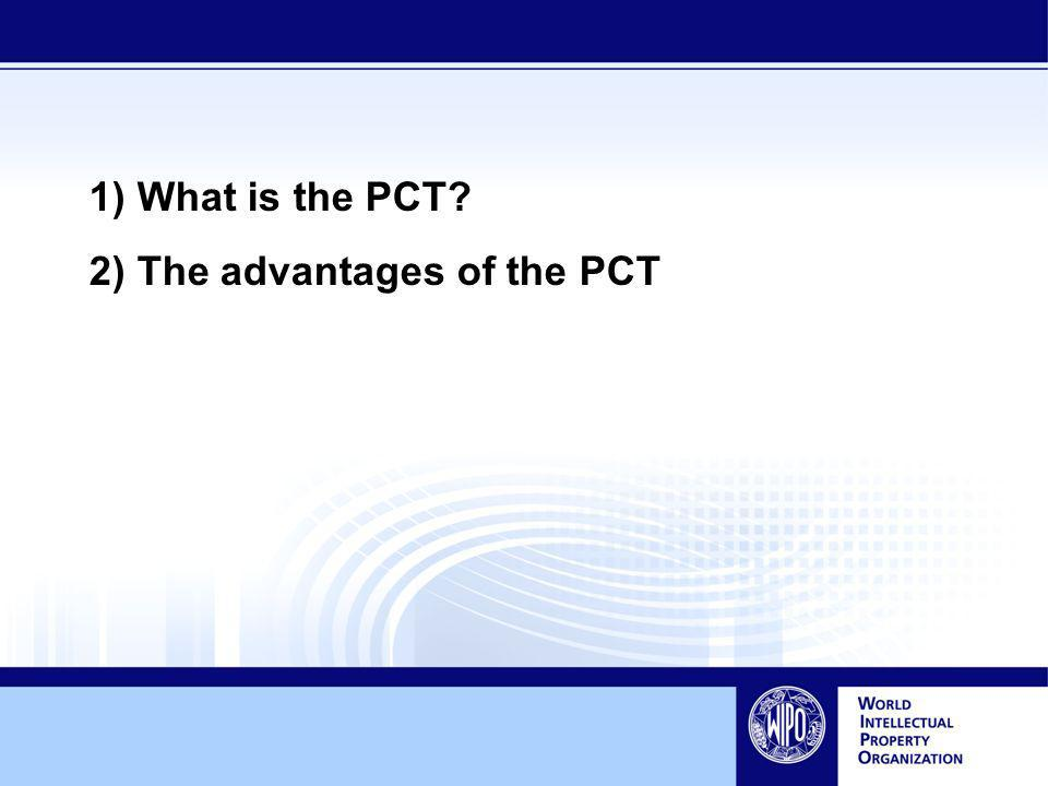 1) What is the PCT 2) The advantages of the PCT