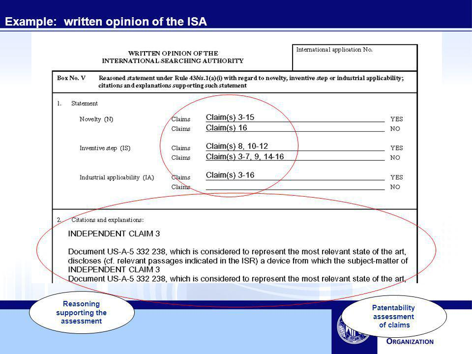 Example: written opinion of the ISA Patentability assessment of claims Reasoning supporting the assessment