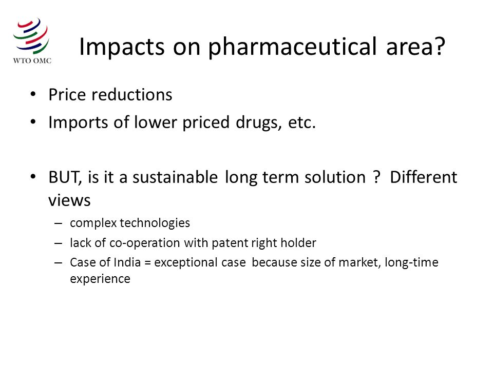 Impacts on pharmaceutical area. Price reductions Imports of lower priced drugs, etc.