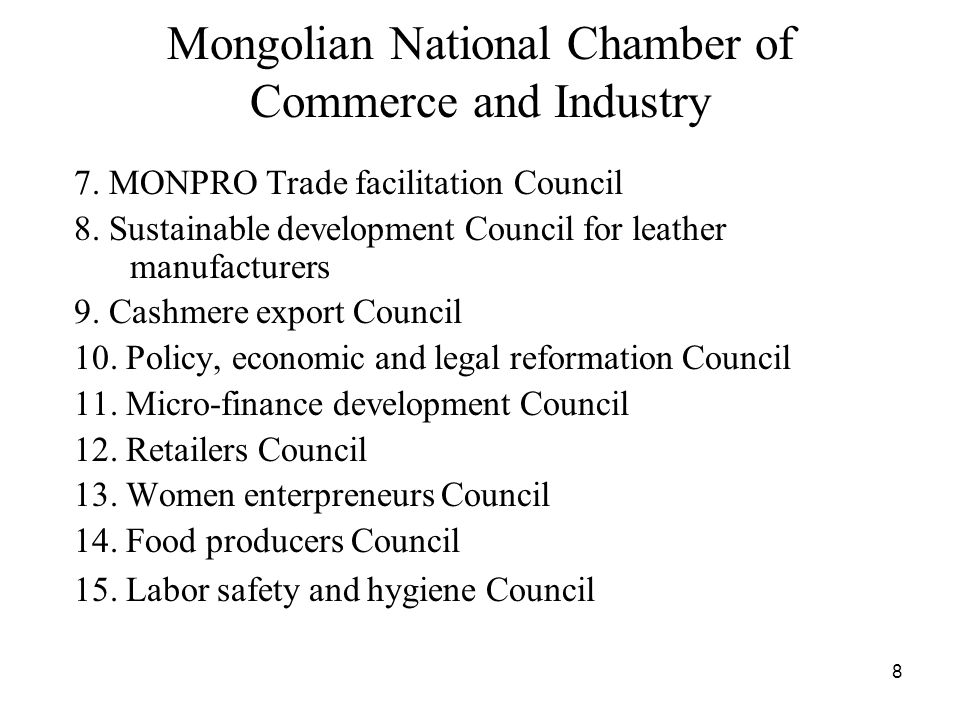8 Mongolian National Chamber of Commerce and Industry 7.