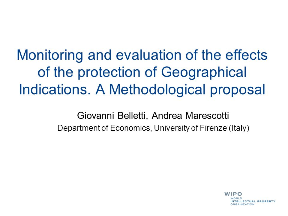 Monitoring and evaluation of the effects of the protection of Geographical Indications.
