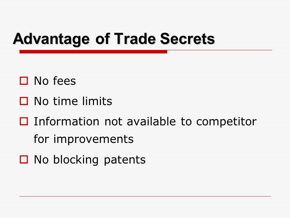 Trade Secrets Formula (eg Coca Cola formula) Pattern, Plan, Customer Lists, etc Process, R&D Data Device, Apparatus, Machinery etc Information that gives a competitive advantage