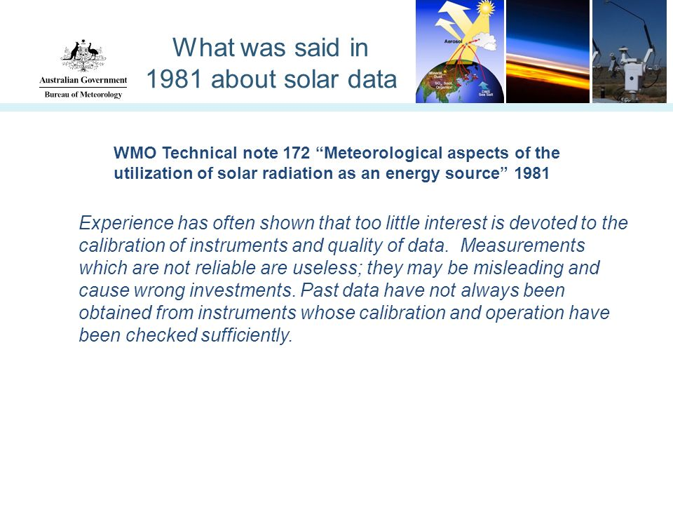 What was said in 1981 about solar data Experience has often shown that too little interest is devoted to the calibration of instruments and quality of data.
