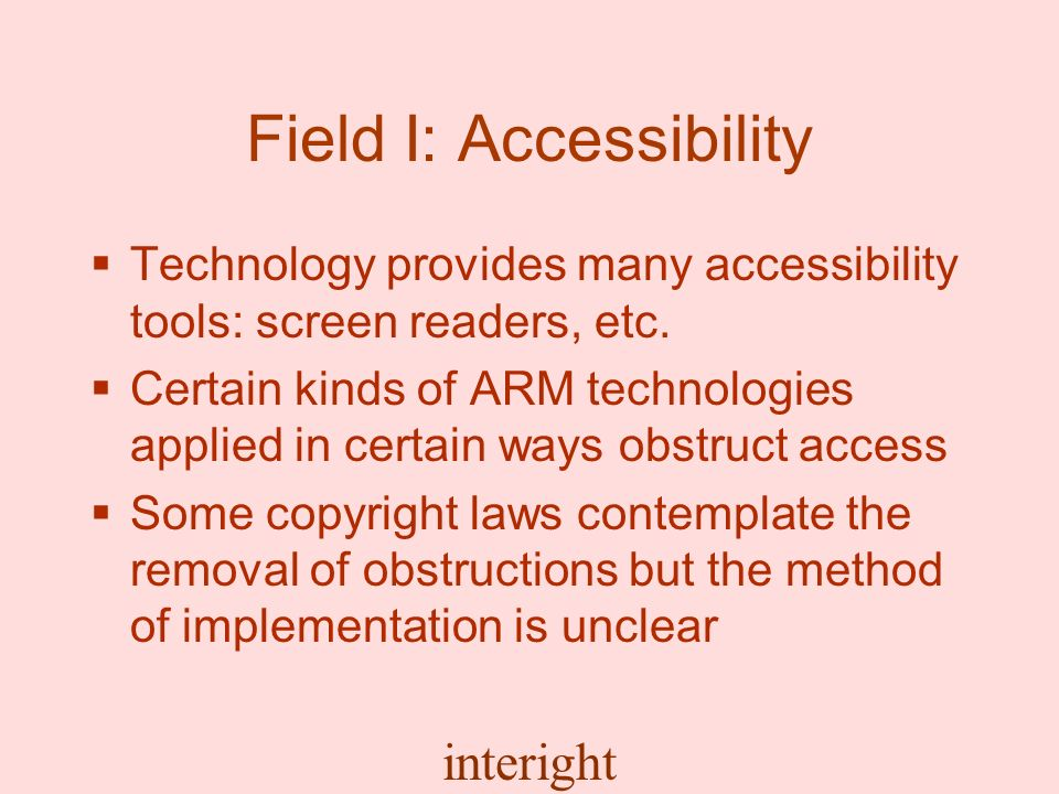 interight Field I: Accessibility Technology provides many accessibility tools: screen readers, etc.