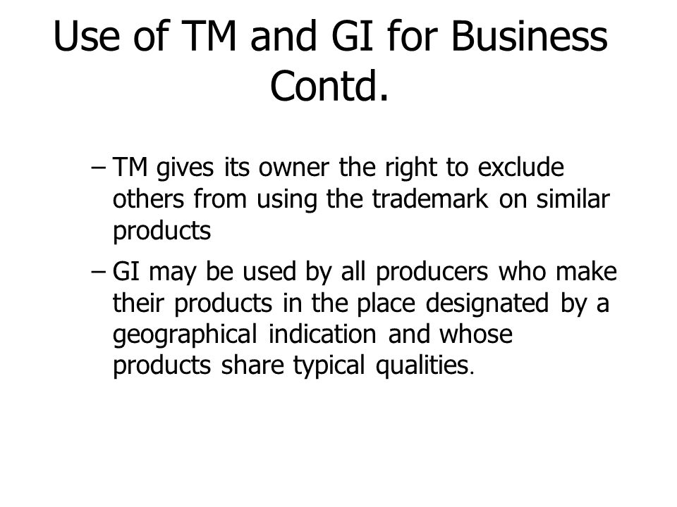 Use of TM and GI for Business Contd.