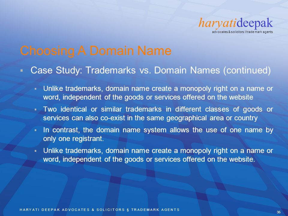 H A R Y A T I D E E P A K A D V O C A T E S & S O L I C I T O R S § T R A D E M A R K A G E N T S 35 haryatideepak advocates & solicitors I trade mark agents Choosing A Domain Name Case Study: Trademarks vs.