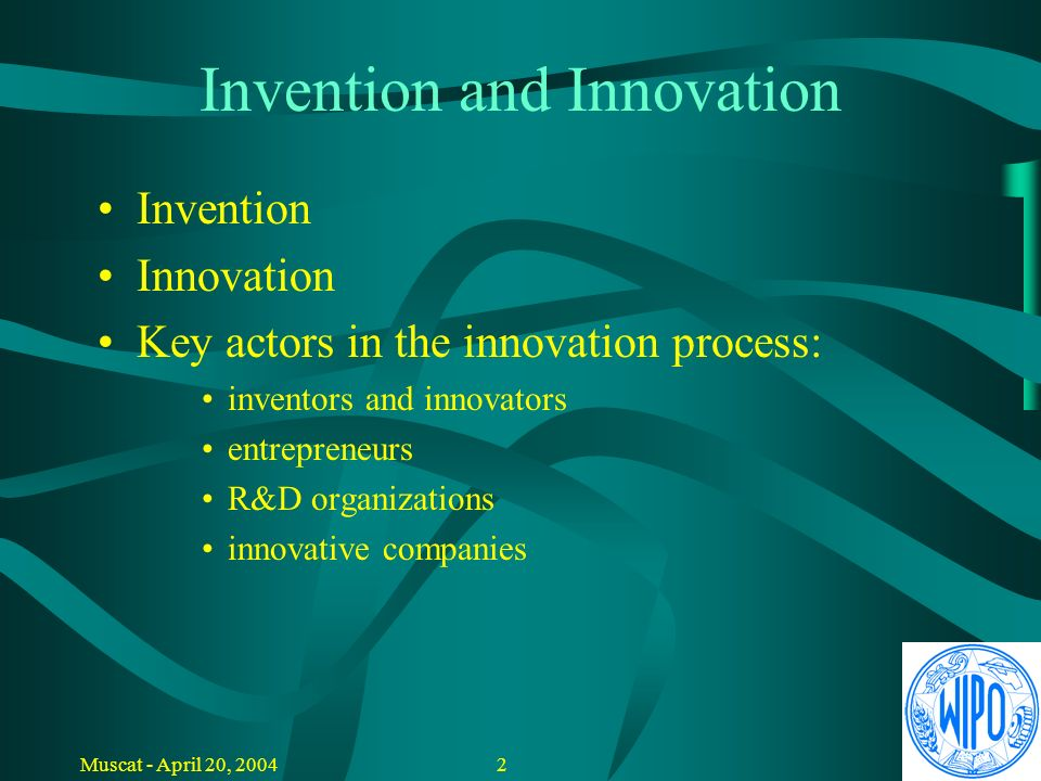 DEVELOPMENT OF AN INNOVATION CENTER WIPO/INN/MCT/04/3 WIPO NATIONAL WORKSHOP ON INNOVATION SUPPORT SERVICES AND THEIR MANAGEMENT Muscat, April 20, 2004 DEVELOPMENT OF AN INNOVATION CENTER presented by the International Bureau of the World Intellectual Property Organization (WIPO)