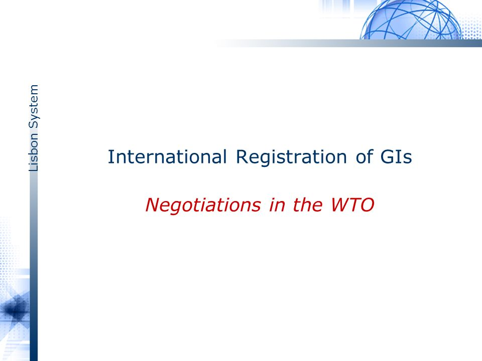 Lisbon System International Registration of GIs Negotiations in the WTO