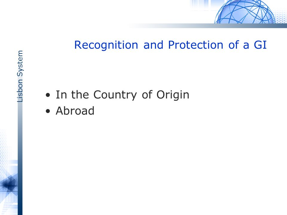 Lisbon System Recognition and Protection of a GI In the Country of Origin Abroad