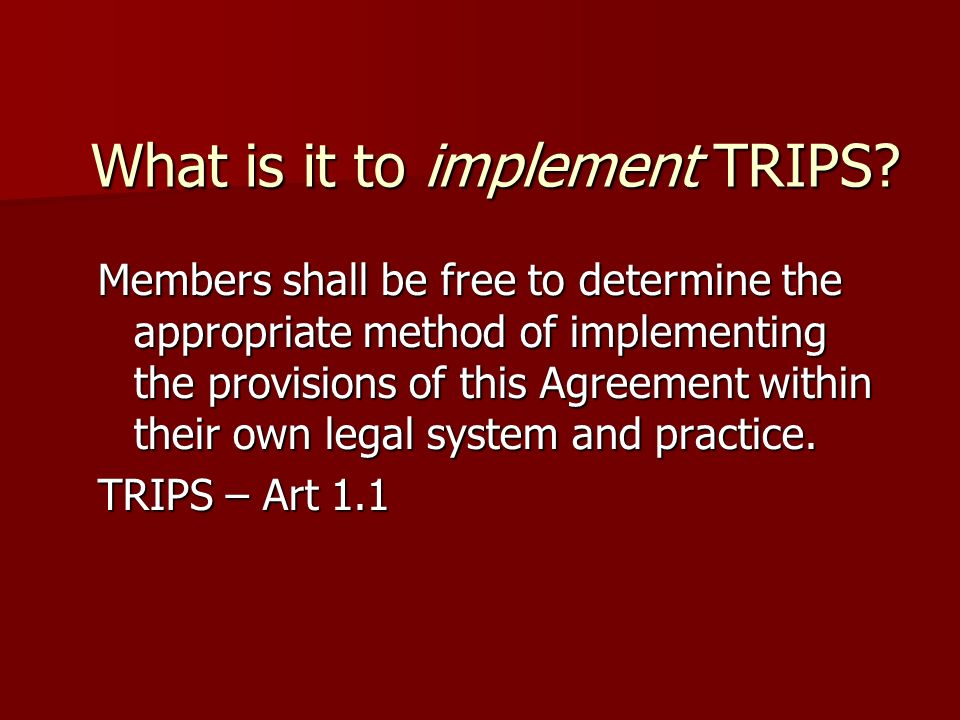 What is it to implement TRIPS.