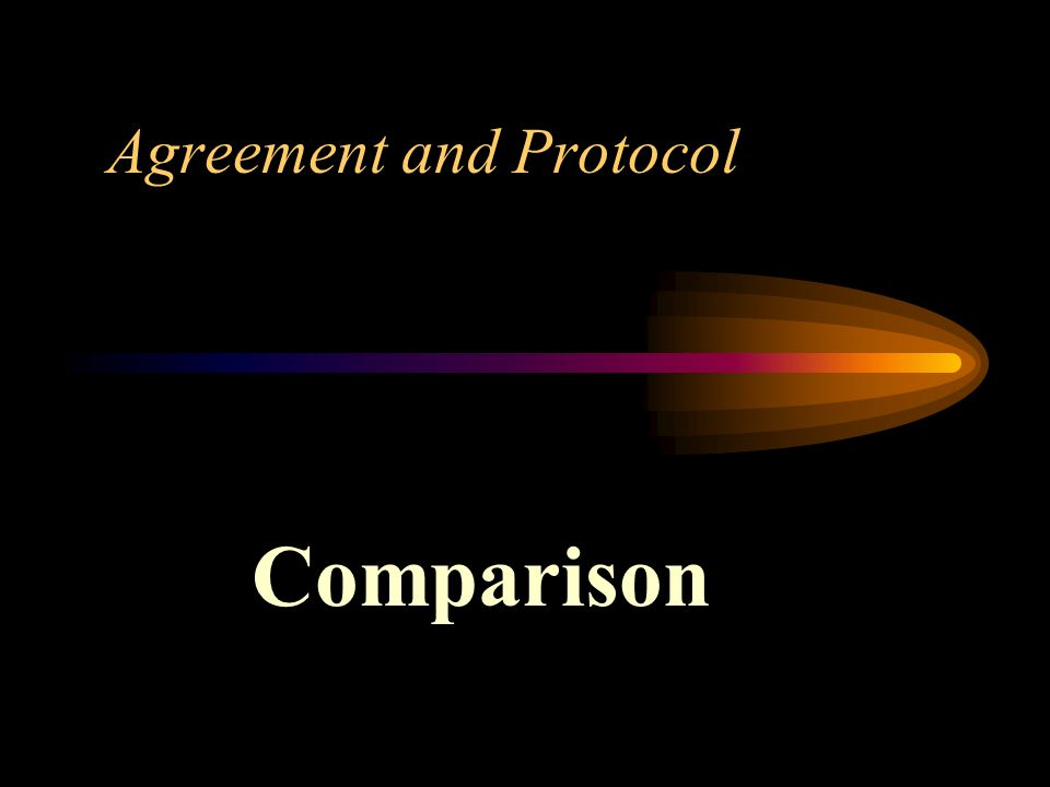 Agreement and Protocol Comparison